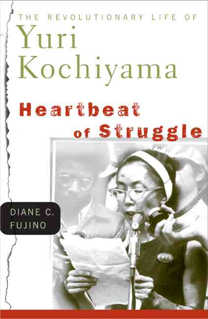 Heartbeat Of Struggle By Fujino, Diane C.